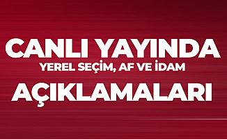 MHP Genel Başkanı Devlet Bahçeli'den Canlı Yayında Af ve İdam Açıklaması