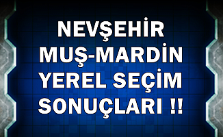 Nevşehir-Muş-Mardin Belediye Seçimi Sonucu 2019