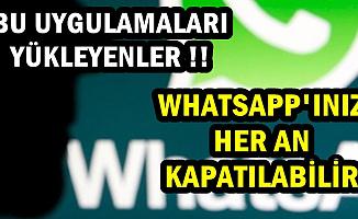 O Uygulamayı Yükleyenlere Kötü Haber: WhatsApp'ınız Kapanabilir