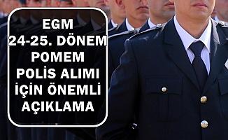 Polis Akademisi 24-25. Dönem POMEM Polis Alımı İlan Tarihi İçin Açıklama