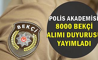 Polis Akademisi'nden 8000 Bekçi Alımı Duyurusu (PA Bekçilik Başvurusu)