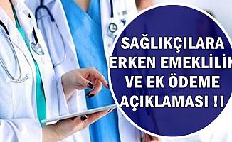 Sağlık Personellerine Ek Ödeme ve Erken Emeklilik Açıklaması
