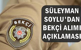 Süleyman Soylu'dan Bekçi Alımı Başvurusu Açıklaması (pa.edu)