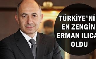 Türkiye'nin En Zengini Açıklandı (Erman Ilıcak Kimdir , Nerelidir? Serveti Ne Kadar?)