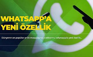 Uzun Zamandır Bekleniyordu! Whatsapp'a Yeni Özellik Geliyor