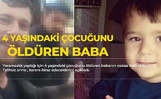 Yaramazlık Yaptığı için 4 Yaşındaki Evladını Öldürmüştü! Cezası Belli Oldu