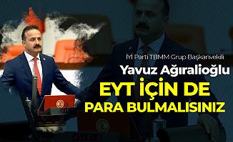 Yavuz Ağıralioğlu: 4 Milyon Suriyeliye Para Bulabiliyorsanız, EYT'ye de Bulmak Durumundasınız