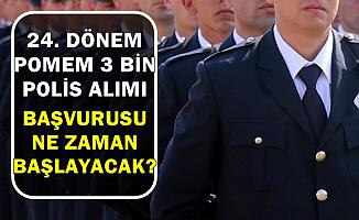 24. Dönem POMEM 3 Bin Polis Alımı İlan Tarihi Ne Zaman?