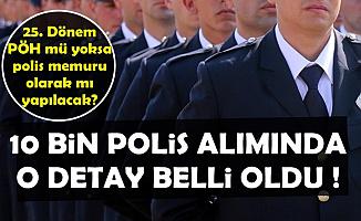 Polis Akademisi 10 Bin Polis Alımı İçin Beklenen Açıklama Geldi (PÖH mü POMEM mi?)