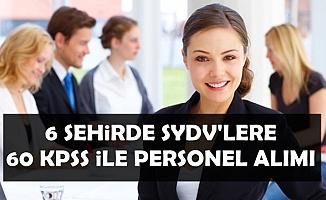 6 Şehirde SYDV'lere 60 KPSS ile Kamu Personel Alımı