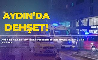 Aydın'da Otomobil Yayalara Çarptı! 1 Kişi Hayatını Kaybetti, 2 Kişi Yaralandı