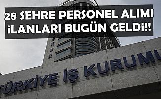 İŞKUR'da Bugün Yayımlandı: 28 Şehre Yeni Personel Alımı
