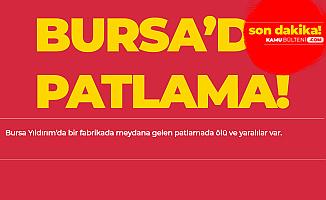 Son Dakika: Bursa Yıldırım'daki Sanayi Sitesinde Patlama! Ölü ve Yaralılar Var