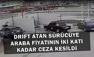 Drift Atan Ehliyetsiz Alkollü Sürücüye 10 Bin 302 TL Ceza