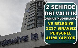 DSİ-OGM-Valilik-Belediyeye 2 Şehirde 1237 Personel Alımı İŞKUR'da
