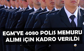 EGM'ye 4080 Polis Memuru Alımı İçin Kadro Verildi