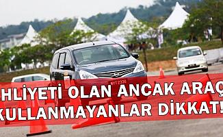 Ehliyeti Alan Ancak Araç Kullanmayan Vatandaşlar Dikkat: Yeni Düzenleme Geliyor