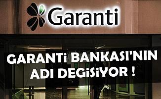 Garanti Bankası'nın Adı Değişiyor-İşte Yeni Adı