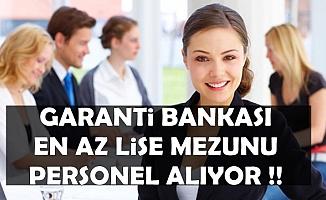 Garanti Bankası Personel Alımı İlanı Yayımladı-En Az Lise Mezunu