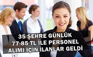 Günlük 77-85 TL ile 35 Şehre Personel Alımı İçin İlanlar Bugün İşkur'dan Geldi