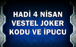 Hadi 4 Nisan Vestel Joker Kodu ve İpucu