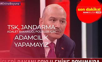 İçişleri Bakanı: Adalet Bakanlığı, TSK , Polis ve Jandarma'da Adamcılık Yapamayız
