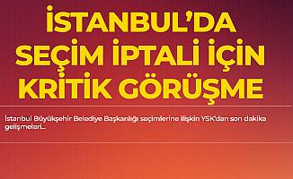 İstanbul'da Seçim İptali Başvurusu için Kritik Görüşme