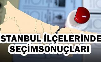 İstanbul İlçelerinde Seçim Sonuçları