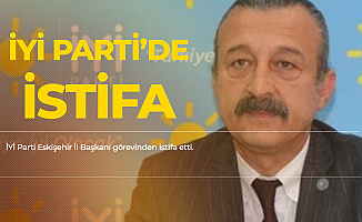 İYİ Parti Eskişehir İl Başkanı Ramis Tunca'dan İstifa Açıklaması