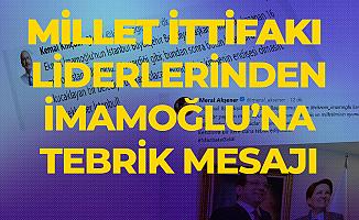 İYİ Parti Lideri Akşener ve CHP Lideri Kılıçdaroğlu'ndan İmamoğlu'na Tebrik Mesajı