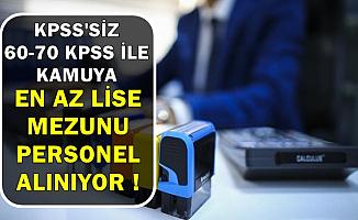 KPSS'siz ve 60-70 KPSS ile Kamu Personeli ve Memur Alımı