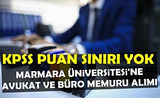 Marmara Üniversitesi Büro Memuru ve Avukat Alımı İlanı Yayımladı