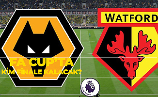 M.City Kupada Finale Adını Yazdırmıştı! FA Cup'un Diğer Finalisti Wolverhampton mu, Watford Mu Olacak?