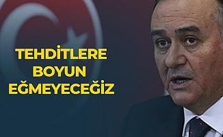 MHP'li Erkan Akçay: Tehditlere Boyun Eğmeyeceğiz