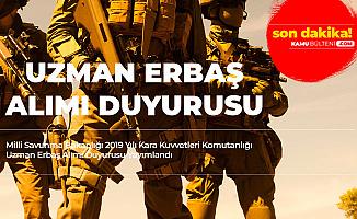 Milli Savunma Bakanlığı 2019 Yılı Kara Kuvvetleri Komutanlığı Uzman Erbaş Alımı Duyurusu Yayımlandı