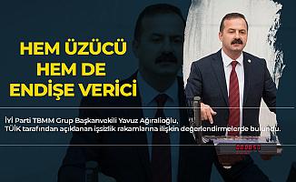 Yavuz Ağıralioğlu : İşsizlik Rakamları Hem Üzücü Hem de Endişe Verici