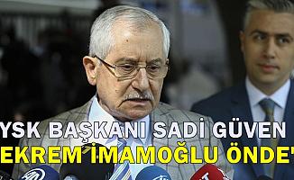 YSK Başkanı Sadi Güven İstanbul Seçim Sonuçlarında Son Durumu Açıkladı