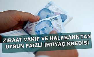Ziraat-Halk ve Vakıfbank'tan İhtiyaç Kredisi-Nisan 2019 En Uygun Kredi