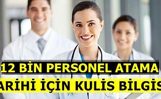 12 Bin Sağlık Personeli Atama Tarihi İçin Kulis Bilgisi