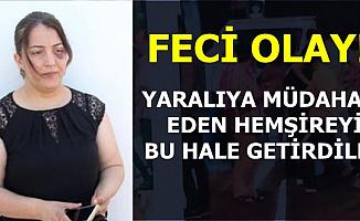 Adana'da Yaralıya Müdahale Eden Hemşireye Saldırdılar