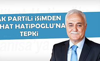 AK Partili İsimden Nihat Hatipoğlu'na Eleştiri