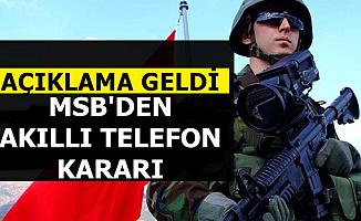 Akıllı Telefon Kullanan Askerler Dikkat: MSB Harekete Geçti