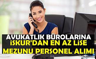 Avukatlık Bürolarına İŞKUR'dan Personel ve Büro Memuru Alımı