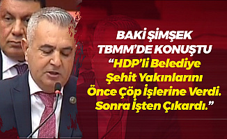 Baki Şimşek: Şehit Yakınlarının Kaderi HDP'li Bir Belediye Başkanının Eline Bırakılmamalıdır