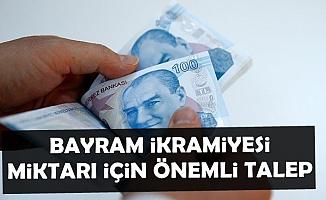 Bayram İkramiyesi İçin Flaş Talep: 1000 TL Yerine..