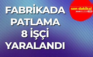 Bursa'daki Bir Fabrikada Patlama Meydana Geldi! 8 İşçi Yaralandı