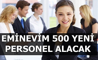 Eminevim'den İş İlanları: 500 Yeni Personel Alımı İlanı Yayımlandı