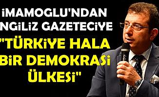 """İmamoğlu'ndan İngiliz Gazeteciye: """"Türkiye Hala Demokrasi Ülkesi"""""""