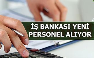 İş Bankası Yeni Personel Alımı İçin İlan Yayımladı