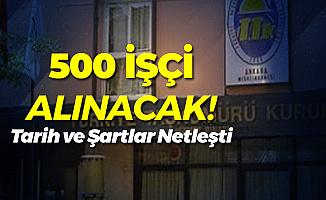 İŞKUR'dan Açıklama! TTK 500 İşçi Başvuruları 6-10 Mayıs'ta Yapılacak